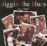 DIGGIN THE BLUES LIVE 2004